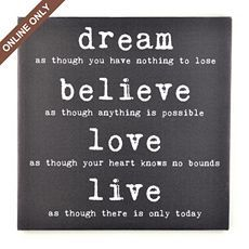 We have dreams  believe in God love and live what God wants us to live!!
