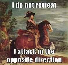 Funny Pictures History   I Do Not Retreat I Attack In The Opposite  Direction. Yeah