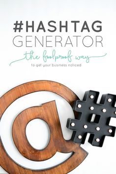 Hashtag Generator: The Foolproof Way to Get Your Business Noticed — Think Creative Collective