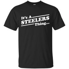 Pittsburgh Steelers shirts It's a Steelers Thing T-Shirts Hoodies Sweatshirts