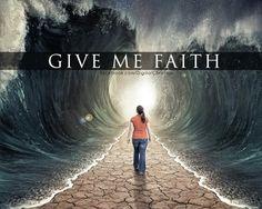 Give us faith   https://www.facebook.com/photo.php?fbid=576631789081756