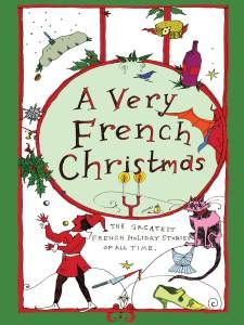 The Hardcover of the A Very French Christmas: The Greatest French Holiday Stories of All Time by Guy de Maupassant, Alphonse Daudet, Anatole France,