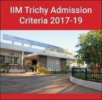 IIM+Trichy+Admission+Criteria+2017-19:+50+per+cent+weightage+to+CAT