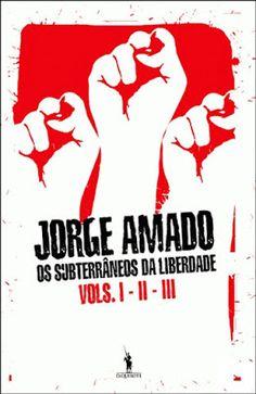 LETRAS INCONFIDENTES: Subterrâneos Da Liberdade / Jorge Amado * Antonio ...