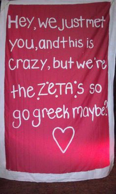 Love this #callmemaybe recruitment banner for orientation weeks. Go Greek DEFINITELY.