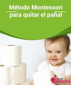 Método #Montessori para quitar el pañal María Montessori nos ha dejado importantes #herramientas para la #crianza y educación de los niños. Ahora nos da pautas precisas para #quitar el #pañal.