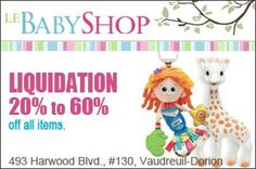 Le Baby Shop  Liquidation - 20% to 60% off everything in stock.  http://www.groupvaudreuil.com/all-deals/vaudreuil-dorion-le-baby-shop-liquidation-20-to-60