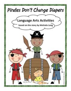 This set of language arts activities is based on the story Pirates Don't Change Diapers written by Melinda Long. My students love this story. The activities included are:  1) a listening response quiz 2) a custom note-taking form 3) a creative writing activity 4) a vocabulary wordsearch puzzle 5) a vocabulary framework puzzle