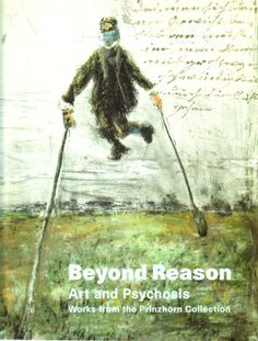 BEYOND REASON: ART AND PSYCHOSIS - WORKS FROM THE PRINZHORN COLLECTION. The collection was assembled in the early 1920s by Prinzhorn at the University of Heidelberg - influencing such artists as Alfred Kubin, Paul Klee, Max Ernst and Pablo Picasso - with the intention to inaugurate a museum to house it. Due to the rise of fascism, the brutal course of World War II, and the political unrest afterward, this goal was not realized until 2001.
