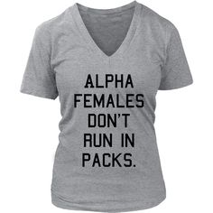 ALPHA FEMALES DON'T RUN IN PACKS Tank/Tee