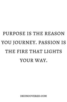 Invigorating wisdom and what Sensei pointed to decades ago. May purpose and passion far outshine anything else.  Purpose to spread my gift and passion to touch the lives of others.  New VISION!