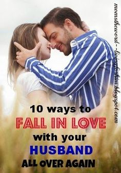 momstheword: 10 Ways To Fall In Love With Your Husband All Over Again