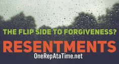"""The Flip Side to Forgiveness? RESENTMENTS. Resentments are negative energy. Resentments are poison. If you want to get really analogous resentments are like drinking poison yourself and expecting the OTHER person to die. Resentments wear me down. Resentments take the joy out of life. Resentments make me a genuinely unhappy person. Is it always easy to be """"the bigger person"""" and forgive someone? ABSOLUTELY NOT! Sometimes it can be the hardest thing to do in a given situation...one that our…"""
