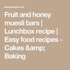 Fruit and honey muesli bars | Lunchbox recipe | Easy food recipes - Cakes & Baking