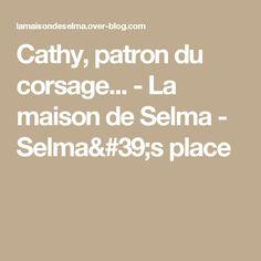 Cathy, patron du corsage... - La maison de Selma - Selma's place