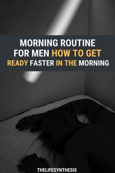Men's Morning Routine: How to Get Ready Faster Haste Makes Waste, Productive Things To Do, Evening Routine, Morning Habits, Bedtime Routine, Good Habits, Get Ready, Successful People, Time Management