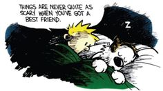 Calvin and Hobbes // Ok, this made me tear up. I'm so unbelievably grateful for my best friend/husband right now! He's amazing!