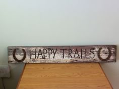 Happy Trails Barn wood sign