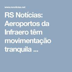 RS Notícias: Aeroportos da Infraero têm movimentação tranquila ...