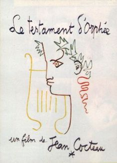 Jean Cocteau : Le Testament d'Orphée - Poster for the film by Jean Cocteau. Vintage Movies, Vintage Posters, Francoise Arnoul, Jean Pierre Leaud, Jean Cocteau, Amedeo Modigliani, Muse Art, Painting Collage, Music Film