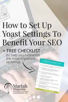 How to set up Yoast settings to help benefit your website's SEO. Step by step guide to configuring & customizing WordPress's most popular SEO Plugin. // Mariah Magazine