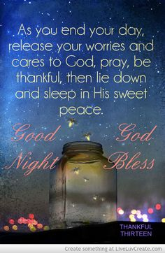 Good Night God Bless picture created by Lorri McCallum. Image tagged with: Inspirational, Life, goodnight pray  thankful peace sleep and was added on 2014-04-01 21:53:36.