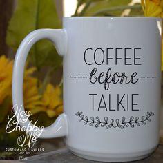 Coffee Before Talkie 15 oz Coffee Mug Ceramic Mug by HeyShabbyMe Funny Coffee Cups, Unique Coffee Mugs, Funny Mugs, My Coffee, Coffee Corner, Coffee Shops, Glitter Glasses, Christmas On A Budget, Cute Mugs