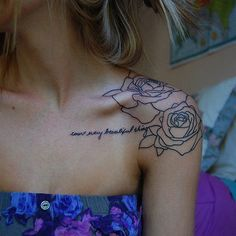 """Little shoulder tattoo of roses with a quote saying """"court every beautiful thing""""."""