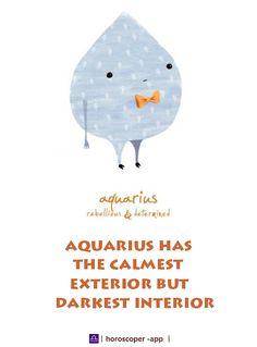 Aquarius has the calmest exterior but darkest interior.#horoscoper #aquarius
