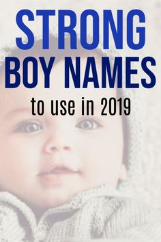 The cutest strong boy names to use in 2019. I have included the meanings of all 25 names in the post. Click through to find one that's right for your family. #babynames #strongboynames #babyboynames