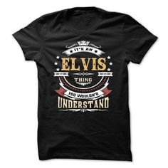ELVIS .Its an ELVIS Thing You Wouldnt Understand - T Sh - #appreciation gift #husband gift. WANT => https://www.sunfrog.com/LifeStyle/ELVIS-Its-an-ELVIS-Thing-You-Wouldnt-Understand--T-Shirt-Hoodie-Hoodies-YearName-Birthday-64754561-Guys.html?68278