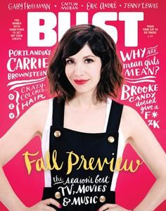 Carrie Brownstein is our latest cover gal! Pick up our August/Sept issue now on newsstands or order from bust.com