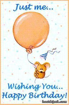 Just me...Wishing You...Happy Birthday!