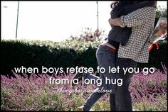 #ThingsBoysDoWeLove <3 I'm a sucker for looonnggg hugs