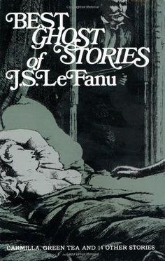 Best Ghost Stories of J. S. LeFanu by J. Sheridan LeFanu