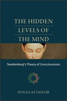 The Hidden Levels of the Mind: Swedenborg's Theory of Con... http://www.amazon.com/dp/0877853401/ref=cm_sw_r_pi_dp_e89fxb0Y6VC79