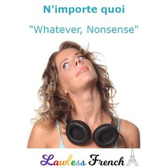 """""""N'importe quoi"""" is an essential #French expression that you will definitely encounter in conversation. #learnfrench #lawlessfrench French Expressions, French Words, French Quotes, Idiomatic Expressions, French People, French Teacher, France, French Language"""