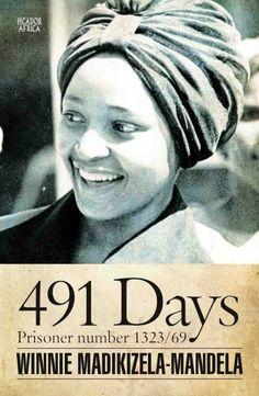 491 Days: Prisoner Number Autobiography of Winnie Madikizela-Mandela Nelson Mandela Foundation, Winnie Mandela, Political Culture, Great Leaders, Great Women, Black Power, Black Is Beautiful, Beautiful People, Black History Month
