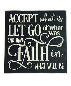 Love this 'Let Go of What Was' Wall Sign on #zulily! #zulilyfinds