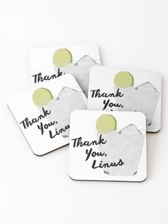"""Thank You, Linus"" Coasters (Set of 4) by paigemarie13 