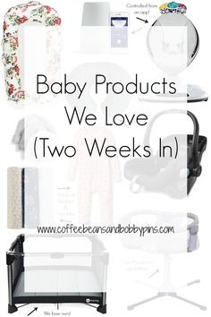 Baby Products We Love Two Weeks In | Coffee Beans and Bobby Pins