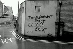 Time doesn't exist. Clocks exist.