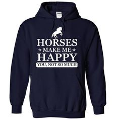 Horse make me Happy, You not so much T Shirts, Hoodies, Sweatshirts. CHECK PRICE ==►…