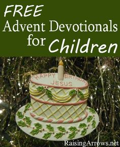 Free Advent Devotionals for Kids from Raising Arrows!