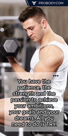 You have the patience, the #strength and the passion to achieve your ambitions, your goals and your dreams. All you need to do is TRY. https://www.probody.com/ #Fitness #Body #Lifestyle
