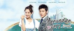 Haeundae Lovers...decent but kinda boring but on a good note Jung Suk Won looks good