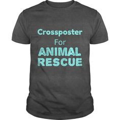 Crossposter For ANIMAL RESCUE https://www.sunfrog.com/Crossposter-For-ANIMAL-RESCUE-Guys-Dark-Grey.html