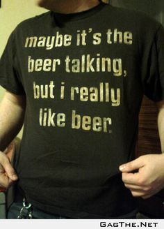 Maybe it's just beer talking...