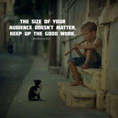 The size of your audience doesn't matter..
