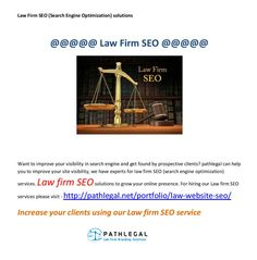 Pathlegal -  SEO for Lawyers & Law firm SEO solutions experts  We have professional team, they will assist for your law firm SEO. Hire our experts just a single  click - http://pathlegal.net/portfolio/law-website-seo/